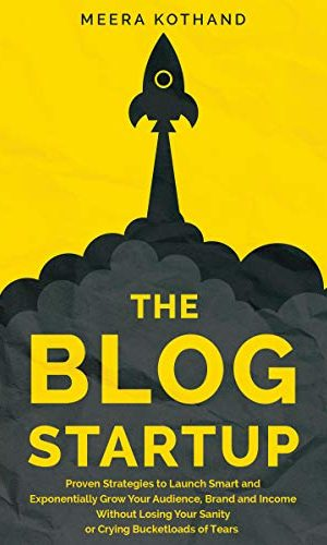 Blog Startup: Proven Strategies To Launch